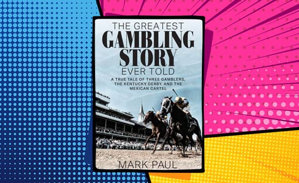The Greatest Gambling Story by Mark Paul