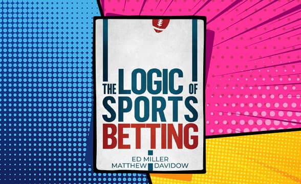 The Logic of Sports Betting by Ed Miller