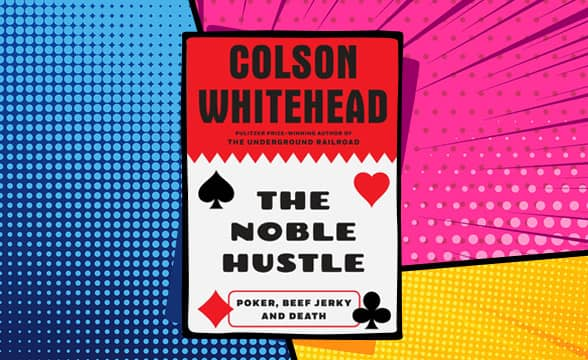 The Noble Hustle by Colson Whitehead