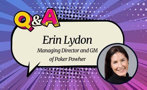 """Poker Powher Managing Director Erin Lydon: """"Those Are Life Skills that Apply to Every Table"""""""