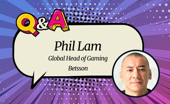 Betsson's Global Head of Gaming Phil Lam on Importance of Pre-Marketing Games, Regulatory Compliance and Bespoke Gaming