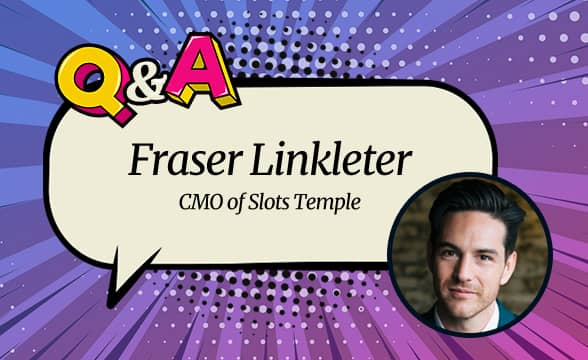 "Slots Temple CMO Fraser Linkleter: ""Be Patient, Implement Changes and You'll Be Rewarded with Your Users' Trust."""