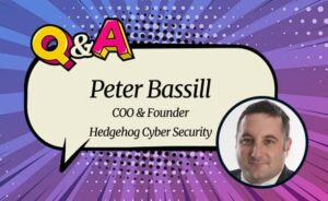 """Hedgehog Security COO Peter Bassill: """"Protect Your Consumers or Risk Losing Them Forever"""""""