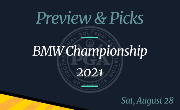 2021 BMW Championship Odds, Picks, Time and Preview