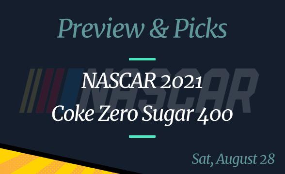 NASCAR Coke Zero Sugar 400: Date, Time, Odds and Picks