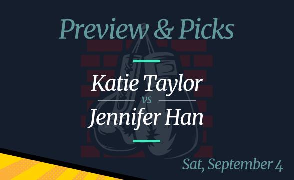 Katie Tylor vs Jennifer Han Odds, Picks and Preview