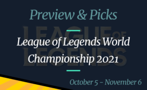 LoL Worlds 2021: Odds, Picks, Preview and Date