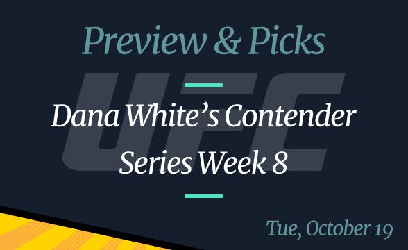 Dana White's Contender Series Week 8: Odds, Picks Preview